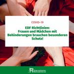 EDF Richtlinien: Frauen und Mädchen mit Behinderungen brauchen besonderen Schutz!