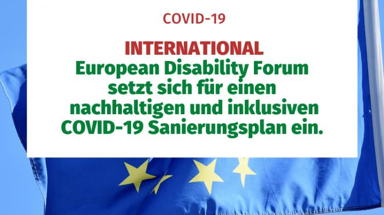 INTERNATIONAL European Disability Forum setzt sich für einen nachhaltigen und inklusiven COVID-19 Sanierungsplan ein