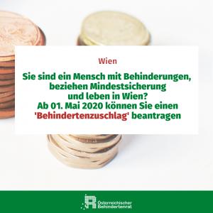 Wien - Sie sind ein Mensch mit Behinderungen, beziehen Mindestsicherung und Leben in Wien? Ab 01. Mai 2020 können Sie einen Behindertenzuschuss beantragen