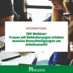 EDF Webinar: Frauen mit Behinderugnen erleben massive Benachteiligungen am Arbeitsmarkt!