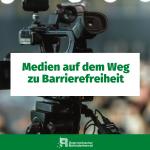 Medien auf dem weg zu Barrierefreiheit