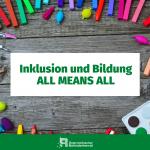 Inklusion und Bildung ALL MEANS ALL