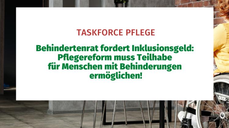 Taskforce Pflege: Behindertenrat fordert Inklusionsgeld: Pflegereform muss Teilhabe für Menschen mit Behinderungen ermöglichen!