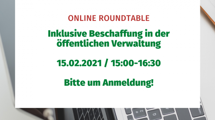 Online Roundtable Inklusive Beschaffung in der öffentlichen Verwaltung 15.02.2021 15:00-16:30 Bitte um Anmeldung