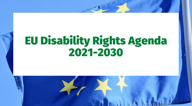 EU Disability Rights Agenda 2021-2030