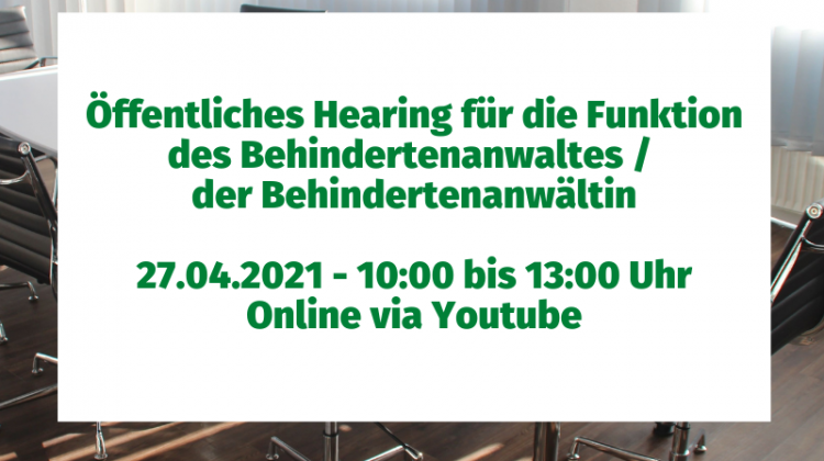 Öffentliches Hearing für die Funktion des Behindertenanwaltes / der Behindertenanwältin