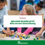 Petition: Inklusive Bildung jetzt! Bitte um eure Unterstützung. Foto von mehreren Kindern und Bauklötzen