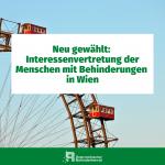 Neu gewählt: Interessenvertretung der Menschen mit Behinderungen in Wien