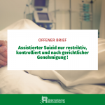Offener Brief: Assistierter Suizid nur restriktiv konroliert und nach gerichtlicher Genehmigung